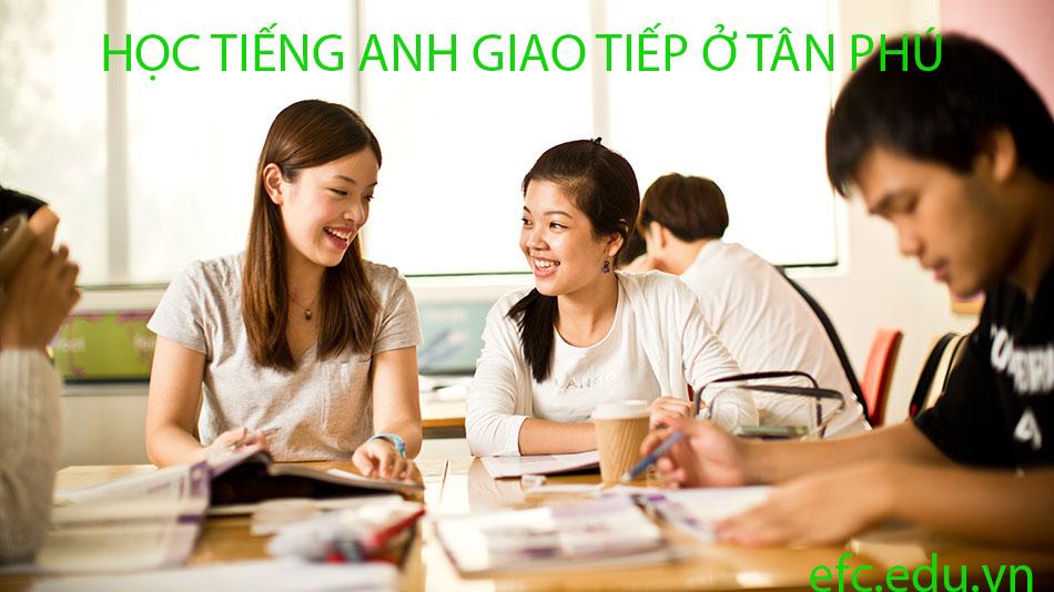 Học Tiếng Anh ở tai Tân Phú - trung tâm anh ngữ EFC